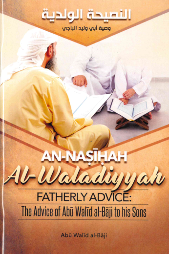 AN-NASIHAH Al-Waladiyyah FATHERLY ADVICE