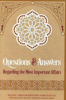 Questions & Answers Regarding The Most Important Affairs