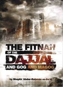 The Fitnah Of The Dajjal And Gog And Magog By Shaykh Abdur Rahman As-Sadi