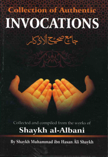 Collection Of Authentic Invocations (Pocket Size) - Shaykh Nasiruddeen al-Albaani