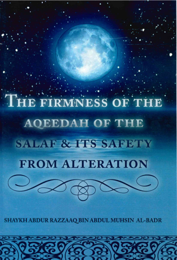 The Firmness of the Aqeedah of the Salaf & its Safety from Alteration