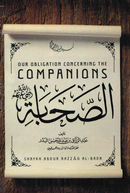 Our Obligation Concerning the Companions