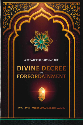 A Treatise Regarding the DIVINE DECREE and Foreordainment