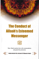 The Conduct of Allahs Esteemed Messenger by Abdul Muhsin ibn Hamad al-Abbaad al-Badr