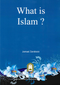 What is Islam? by Jamaal Zarabozo