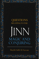 Questions Relating to the JiNN Magic and Conjuring by Shaykh Salih Al-Fawzan