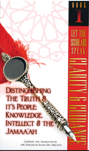 Distinguishing the Truth & its Peoples: Knowledge, Intellect & The Jamaaah by Abu Sukhailah Khalil Ibn-Abelahyi