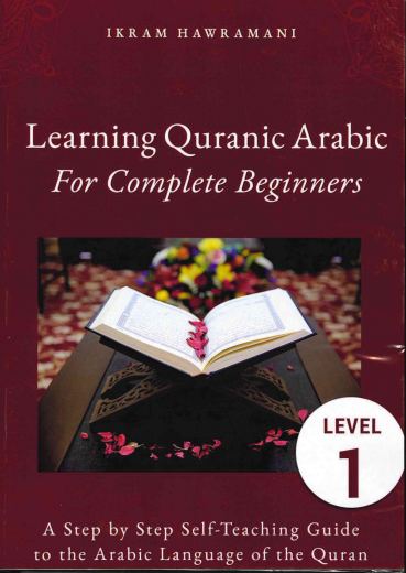 Learning Quranic Arabic for Complete Beginners by Ikram Hawramani