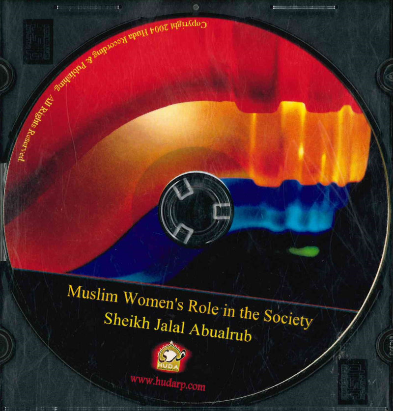 Muslim Women's Role in the Society CD by Sheikh Jalal Abu Alrub