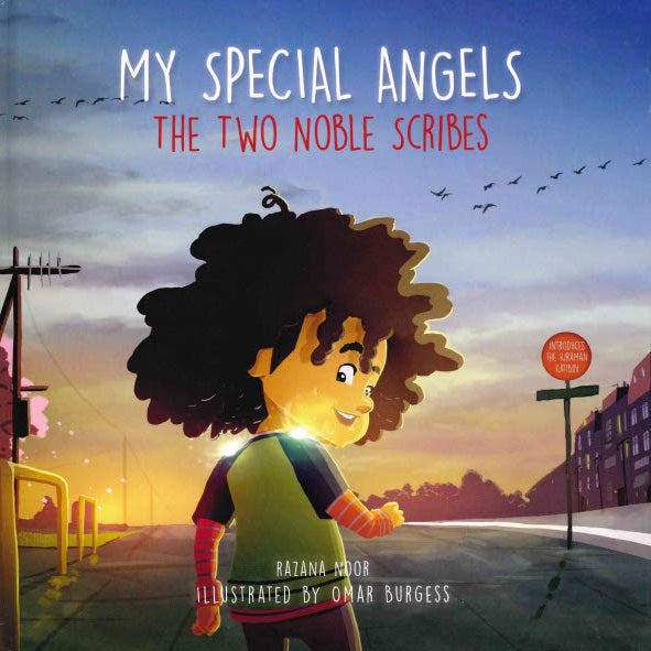 MY SPECIAL ANGELS THE TWO NOBLE SCRIBES H/B By Razana Noor  Illustrated by Omar Burgess