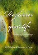 Reform your life according to the Quran and the Sunnah by Dr Abdul Majed Driqah