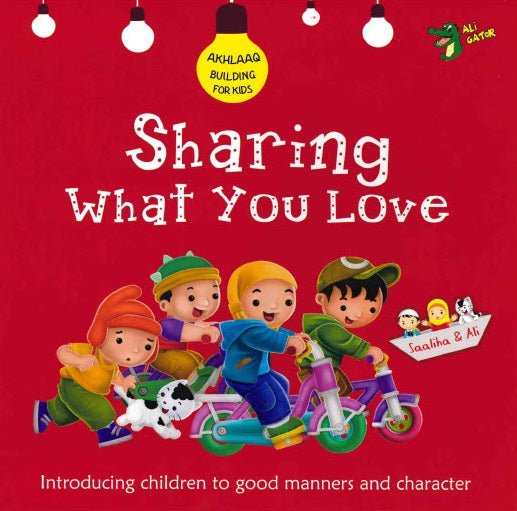 SHARING WHAT YOU LOVE GOOD MANNERS AND CHARACTER By Gator Ali