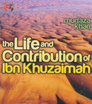 The Life and Contributioin of Ibn Khuzaimah CD by Murtaza Khan
