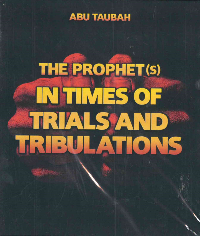 The Prophet (s) In Times of Trials and Tribulations CD by Abu Taubah