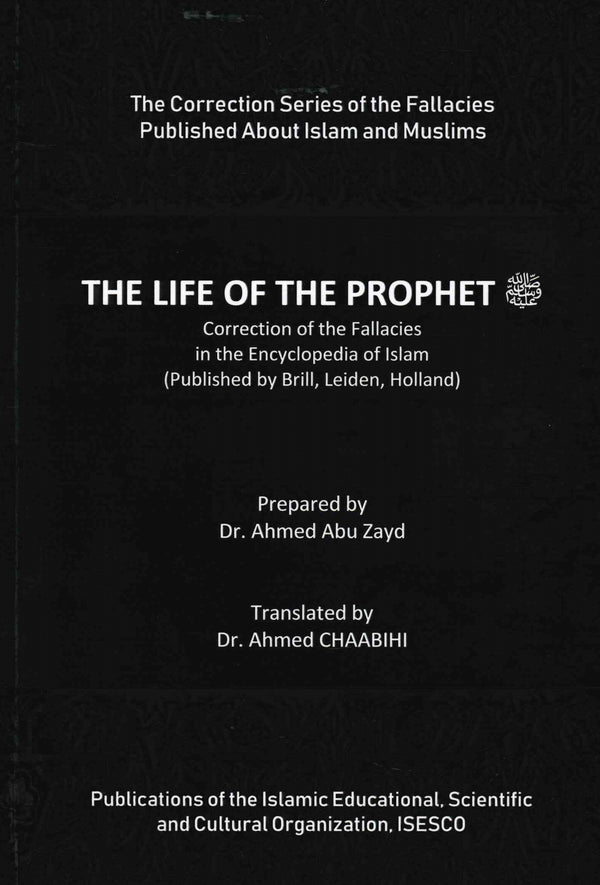The Life of The Prophet - Correction of the Fallacies in the Encyclopedia of Islam By Dr. Abu Zayd