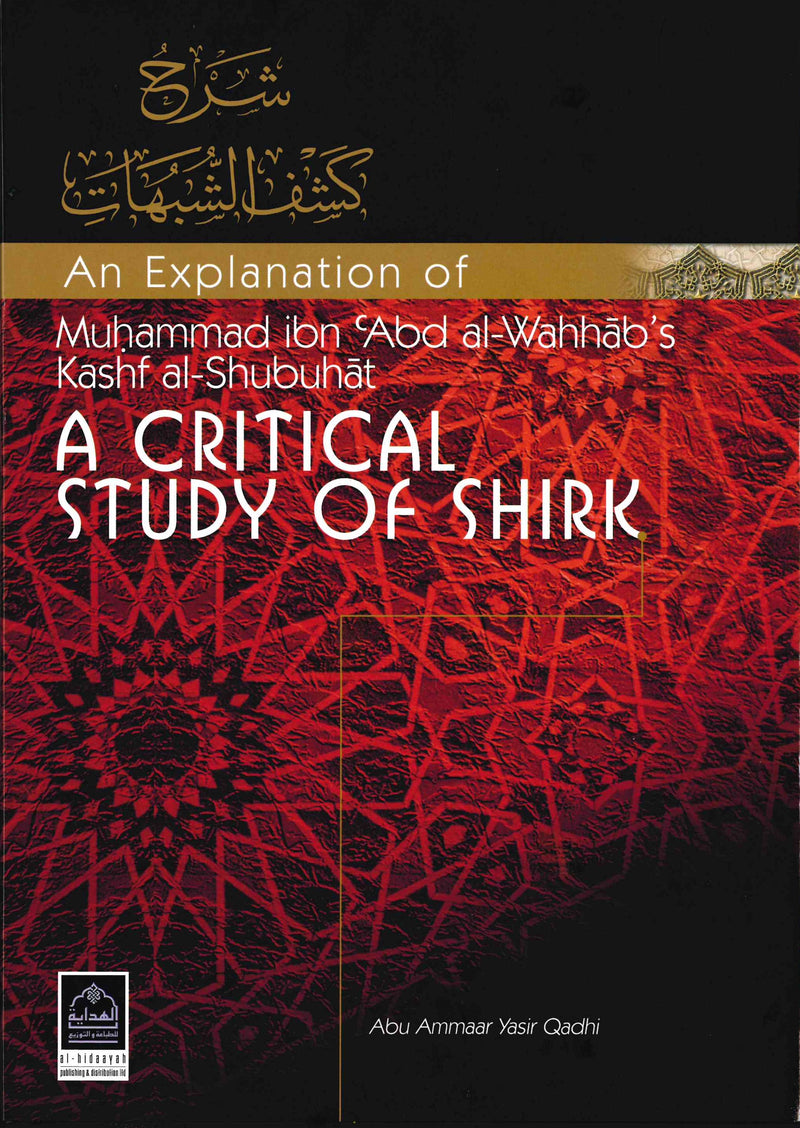 An Explanation of Kashf al-Shubuhat - A Critical Study of Shirk by Yasir Qadhi