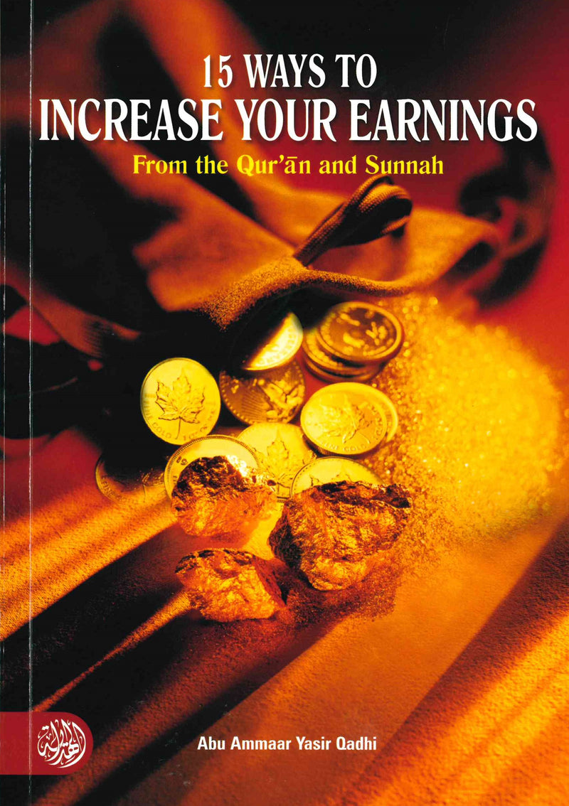 15 Ways To Increase Your Earnings by Abu Ammar Yasir Qadhi
