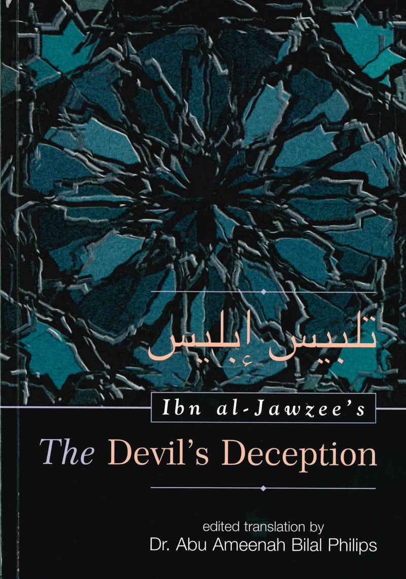 Ibn al- Jawzees The Devils Deception by Dr Bilal Philips