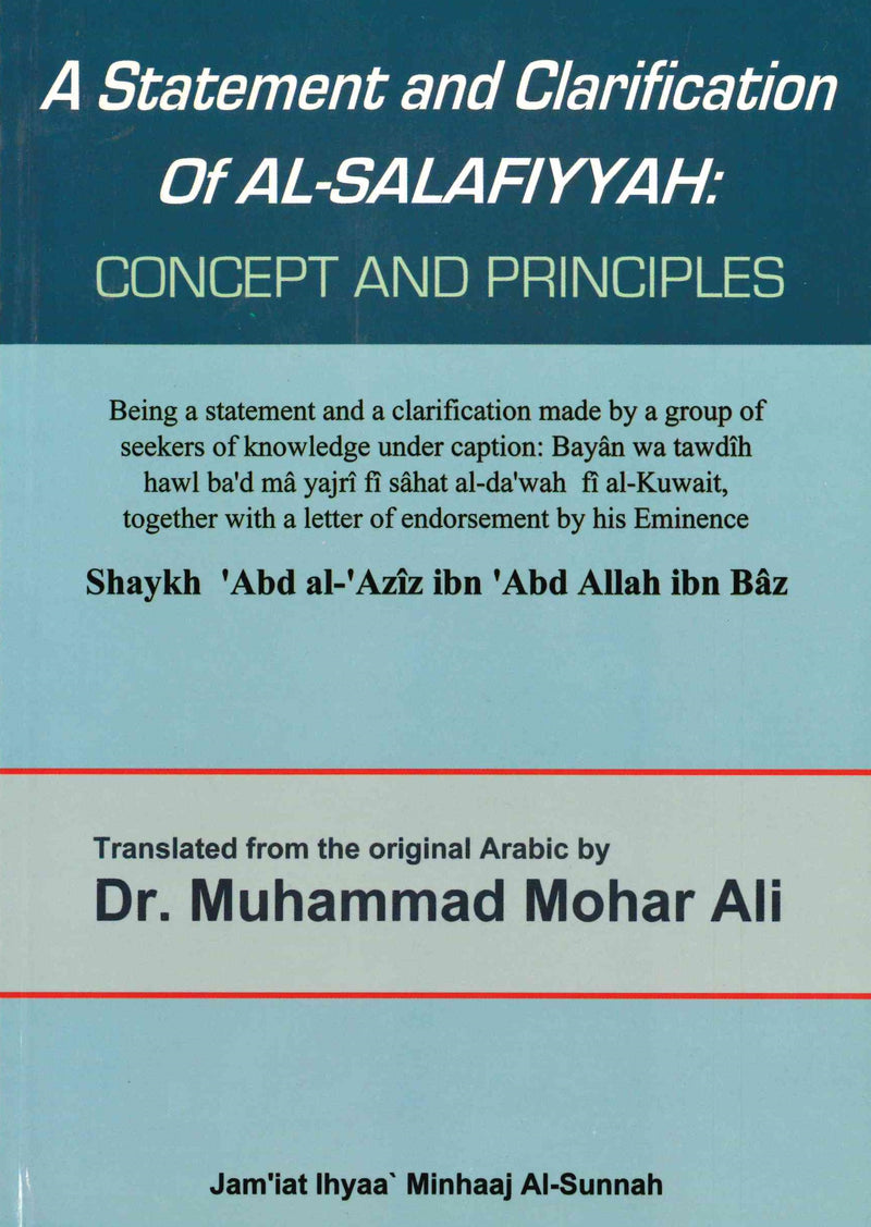 A Statement and Clarification of As-Salafiyyah: Concept and Principles by Shaykh ibn Baz, translated by Dr Mohar Ali