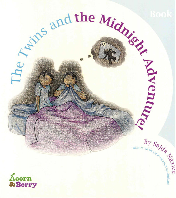 Acorn and Berry Bk-2 The Twin and the Midnight Adventure by Sajda Nazlee