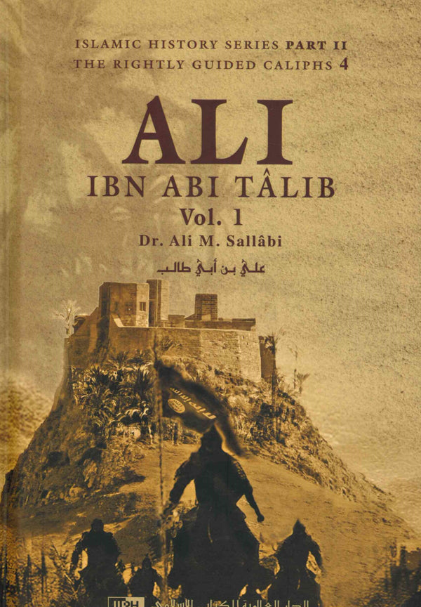Ali ibn Abi Talib 2 Vols by Dr. Ali Muhammad As-Sallabi