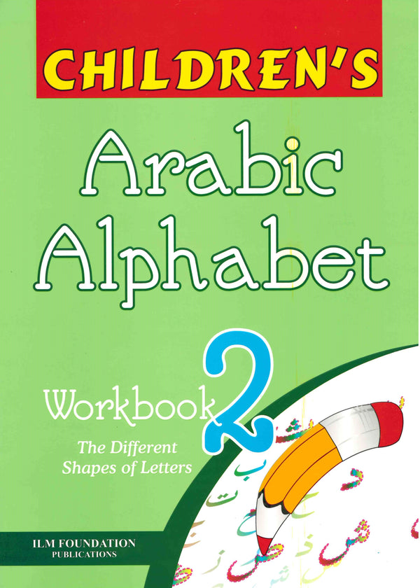 Arabic Alphabet Workbook 2: The Different Shapes of Letters