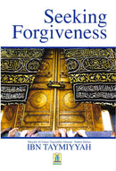 Seeking Forgiveness by Shaykuhl- Islam Ibn Taymiyyah