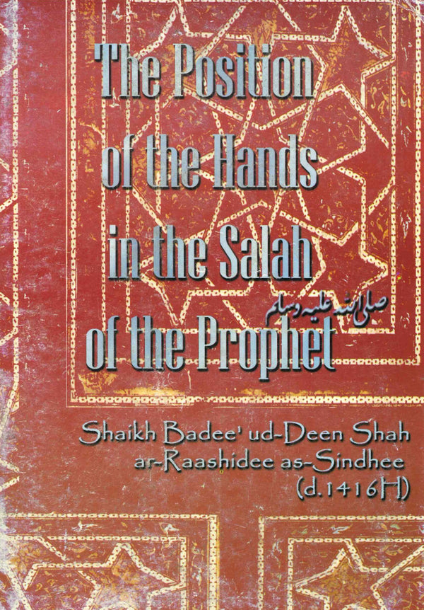Position of the Hands in Salah by Sheikh Badi Uddin Sindhi