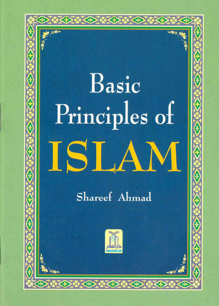 Basic Principles of Islam by Shareef Ahmed
