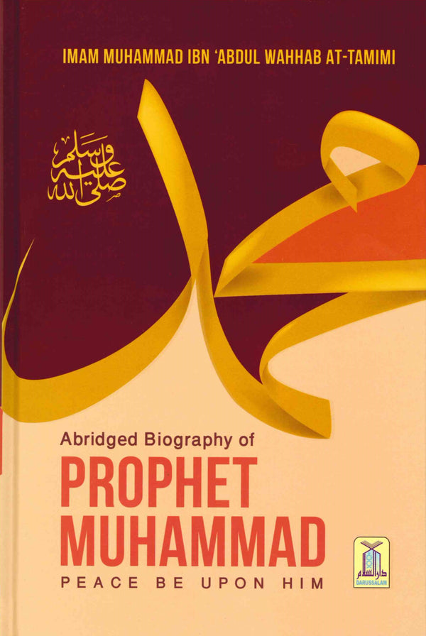 Abridged Biography of the Prophet by Imam Muhammad Ibn Abdul Wahhab At-Tamimi