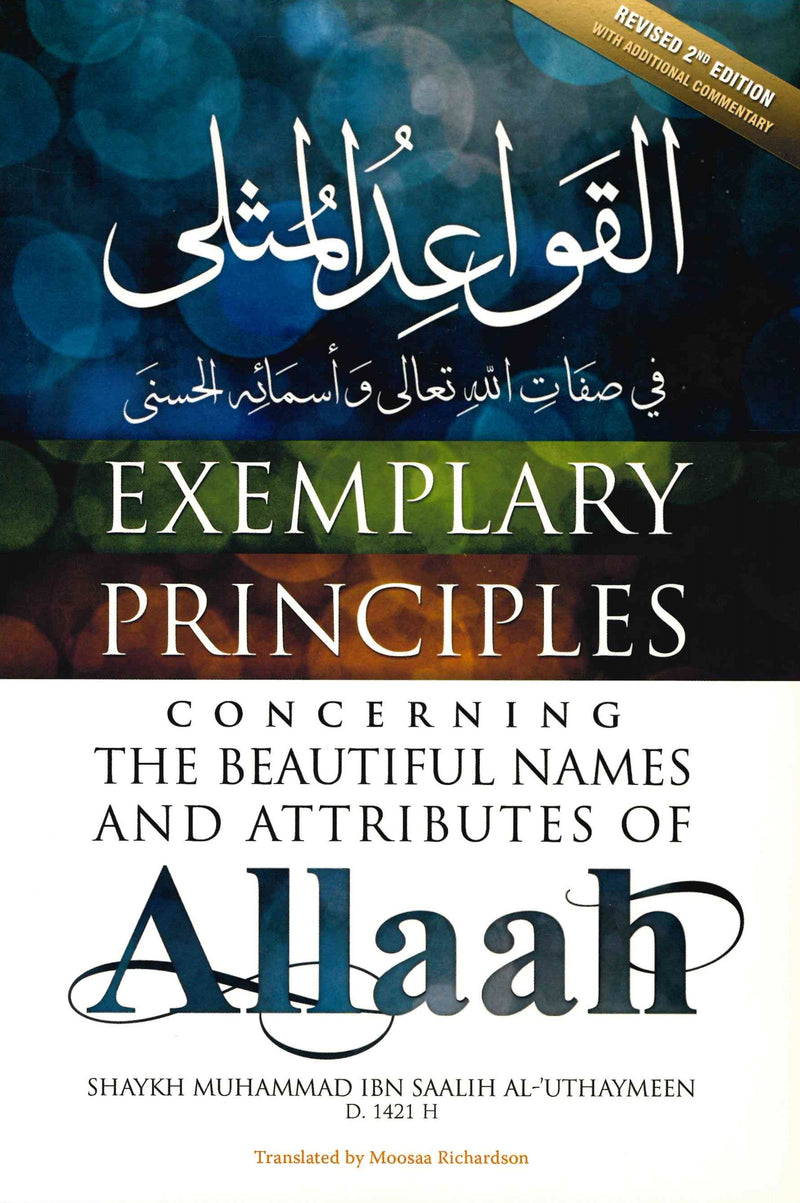 The Exemplary Principles Concerning The Beautiful Names and Attributes of Allah by Shaykh Muhammad Ibn Saalih Al-Uthaymeen