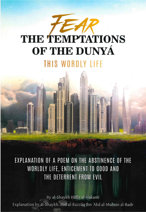 FEAR The Temptations of the Dunya This Wordly Life by Shaykh Abd Al Razzaq Ibn Abd Al-Muhsin Al-Badr
