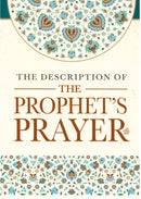 The Descriptions of The Prophet's Prayer by Shaykh Muqbil Ibn Haadee Al-Waadiée