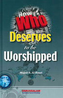 Who Deserves To Be Worshipped Alone by Majid S. Al-Rassi