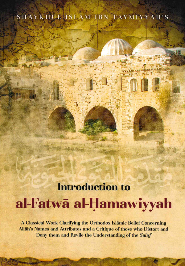 Introduction To Al-Fatwa Al-Hamawiyyah By Shaykhul Islam Ibn Taymiyyah