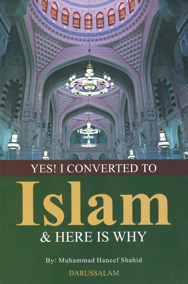 Yes I Converted To Islam by Muhammad Haneef Shahid
