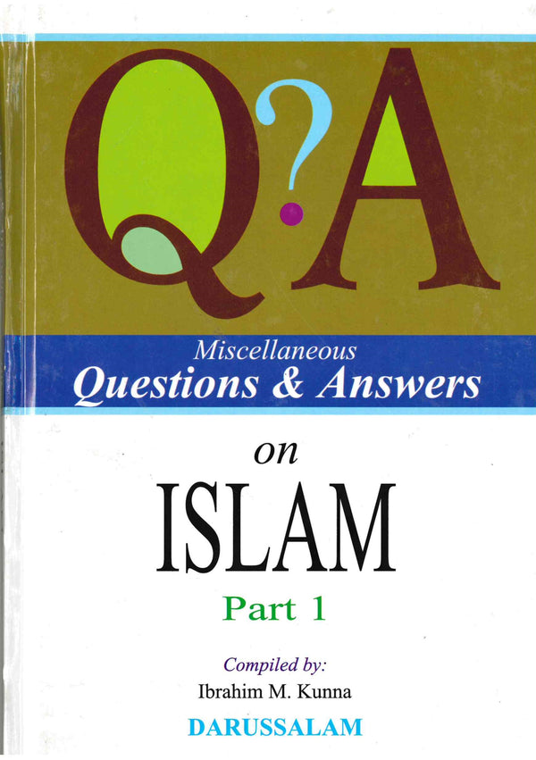 Miscellaneous Q and A on Islam Part-1 by Ibrahim M. Kunna