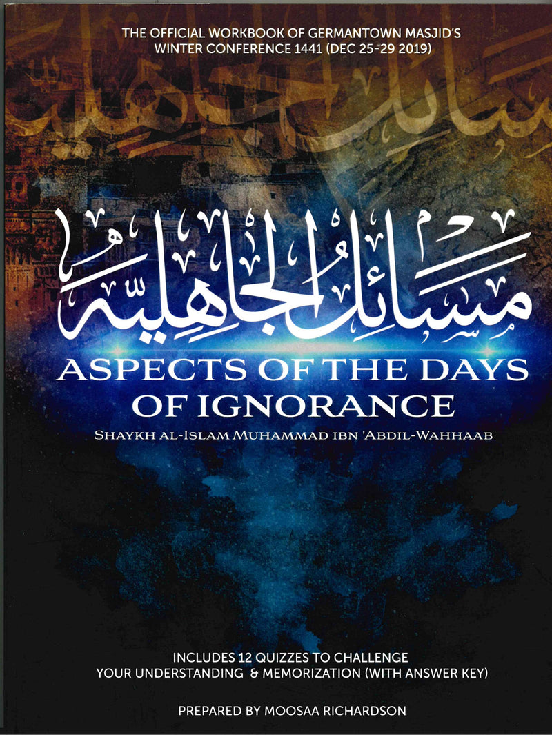 The Aspects of the Days of Ignorance By Shaikh Imam Muhammad bin Abdul Wahab