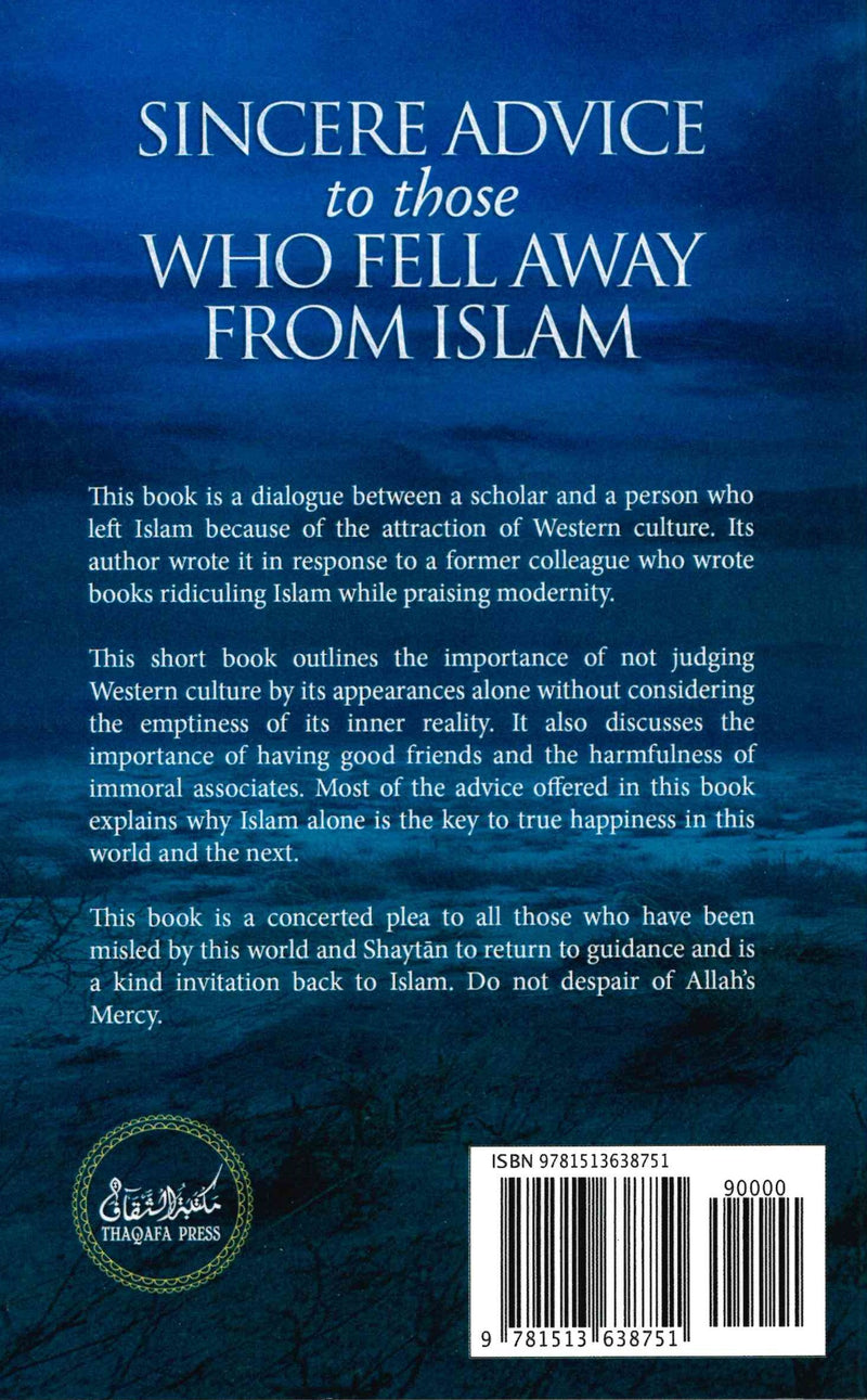 Sincere Advice to those Who Fell Away From Islam by Abd al Rahman bin Nasir Al-Sadi
