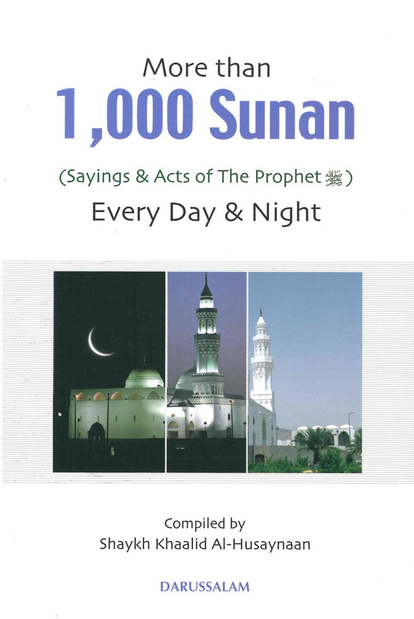 More Than 1000 Sunan (Sayings & Acts of The Prophet  صلی الله علیه وآله وسلم) Day & Night (A5 Size) by Shaykh Khaalid Al-Husaynaan