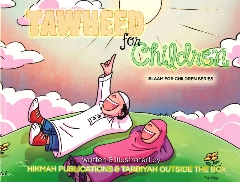 TAWHEED for Children - Islam for Children Series by Hikmah Publications