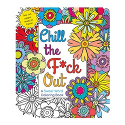 Chill the F*ck Out Swear Word Coloring Book