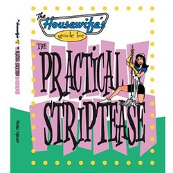 Housewife's Guide to The Practical Striptease Book