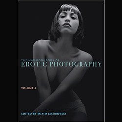 The Mammoth Book of Erotic Photography Vol 4