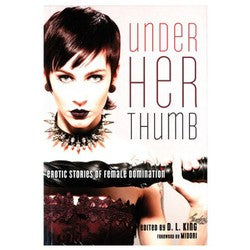 Under Her Thumb Erotic Stories of Female Domination