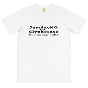 "Organic T-Shirt ""Just Say No to Glyphosate - Live Organically"" by Kinilly"