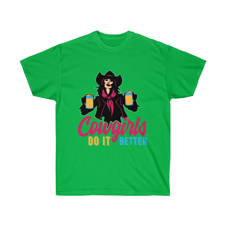 Cowgirls Do It Better T-Shirt - Cowgirl - Concert Tee Shirt - Country T Shirt- Gift Tshirt Birthday - Cowboy Shirt