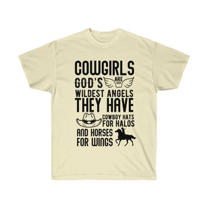 Cowgirls are God's Wildest Angels They Have Cowboy Hats For Halos And Horses For Wings T-Shirt - Cowgirl Gift Tshirt Birthday
