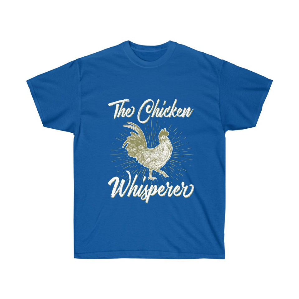 The Chicken Whisperer - Funny Chicken T-Shirt