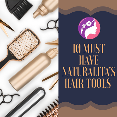 10 Must Have Naturalista's Hair Tool For Your Lovely Locks